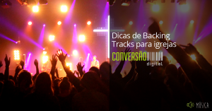Dicas de backing tracks para igrejas