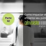 Inovação centrada em pessoas: como impactar de forma eficiente seu público alvo