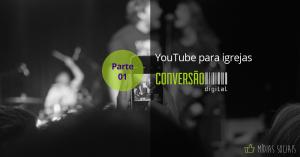 YouTube para Igrejas - parte 01