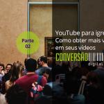 YouTube para igrejas: Como obter mais views em seus vídeos