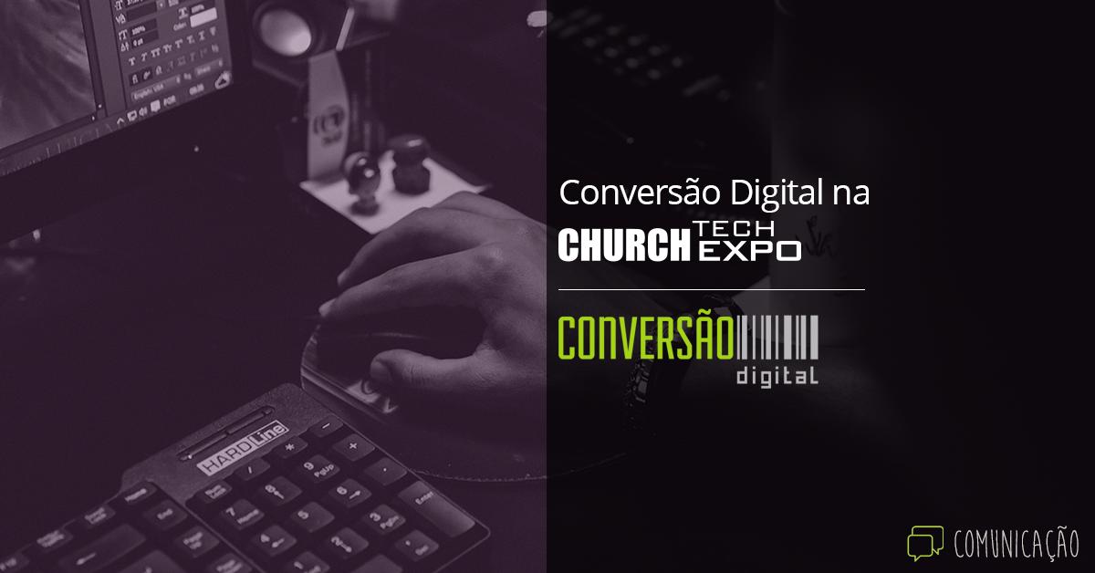Conversão Digital na Church Tech Expo 2016