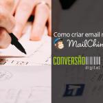 Como criar email marketing no Mailchimp