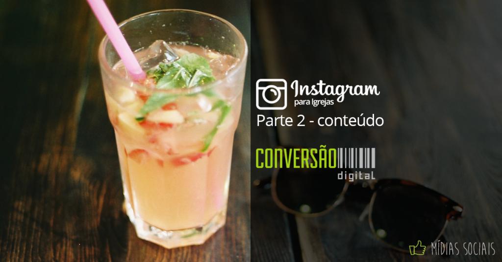 Instagram para Igrejas - Parte 02: conteúdo