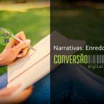 LIÇÃO 33 - NARRATIVAS: ENREDO