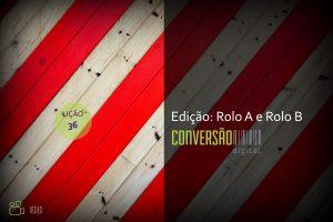 LIÇÃO 36 - EDIÇÃO: ROLO A E ROLO B