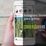 Instagram Stories para igrejas