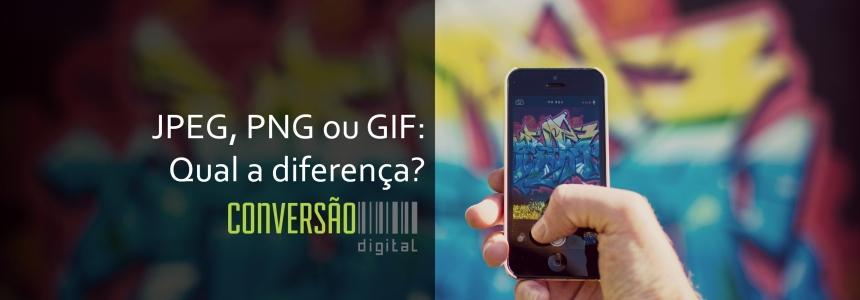 JPG, PNG e GIF: qual a diferença?