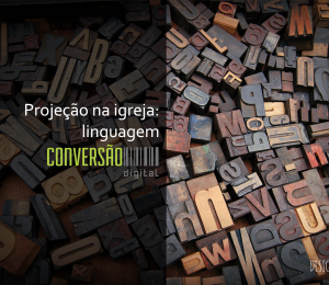 Projeção na Igreja: linguagem