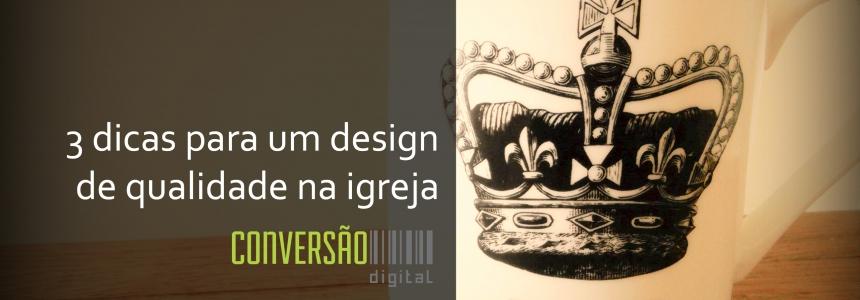 3 dicas para um design de qualidade na igreja