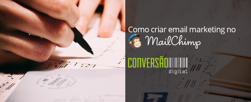 Como fazer email marketing no MailChimp