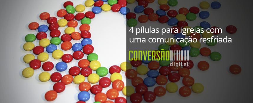 4 pílulas para igrejas com uma comunicação resfriada