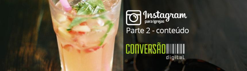 Instagram para Igrejas – Parte 02: conteúdo