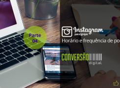 Instagram para Igrejas – Parte 04: Horário e frequência de posts no Instagram