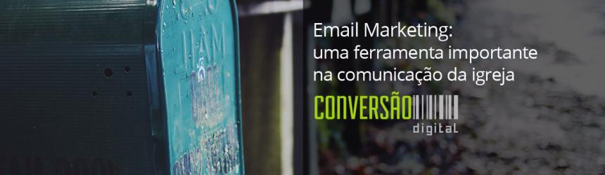 Email Marketing: uma ferramenta importante na comunicação da igreja