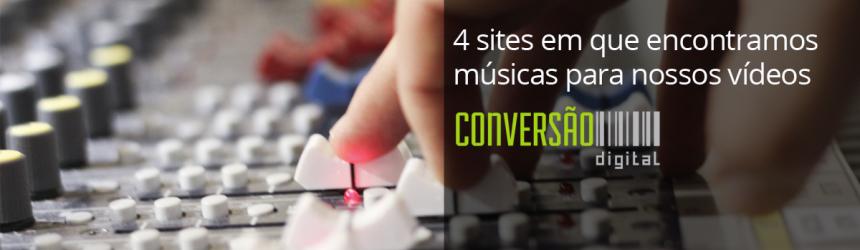 4 sites em que encontramos músicas para nossos vídeos