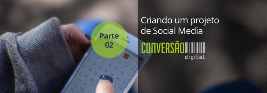 Estratégias de mídias sociais para igrejas – Parte 02: criando um projeto
