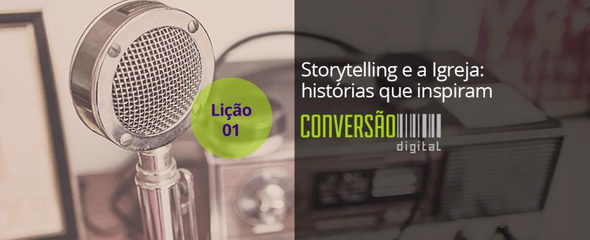 Storytelling e a Igreja: histórias que inspiram – Lição 01