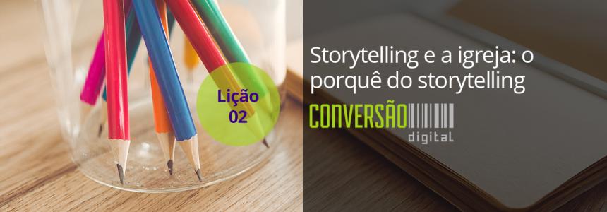 Storytelling e a igreja: o porquê do storytelling – Lição 2