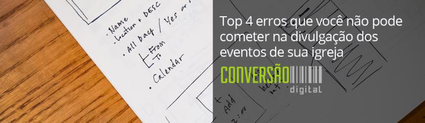 Top 4 erros que você não pode cometer na divulgação dos eventos de sua igreja