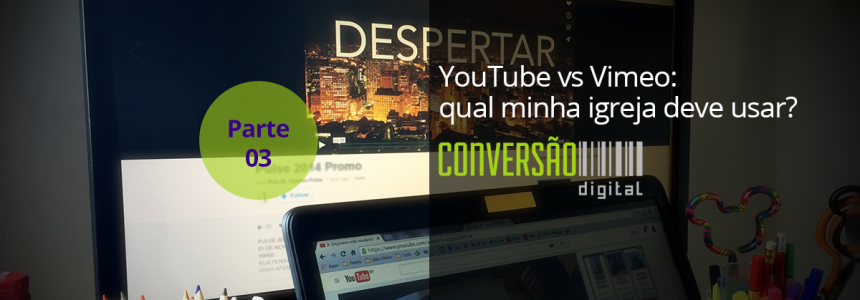 Youtube vs Vimeo: qual minha igreja deve usar?